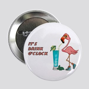 "It's Drink O'Clock 2.25"" Button"