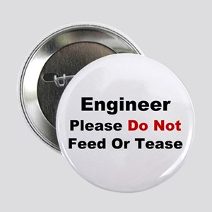 """Engineer: Please Do Not Feed 2.25"""" Button"""
