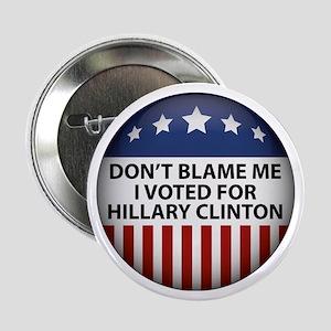 "Don't Blame Me 2.25"" Button"