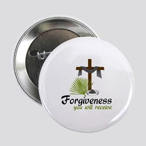 "Forgiveness You Will Receive 2.25"" Button"