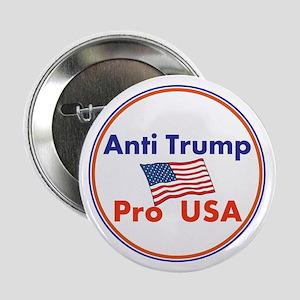"""Anti Trump, Pro USA 2.25"""" Button"""