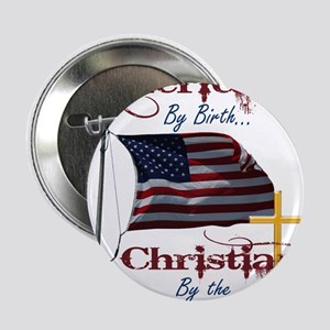 """American by Birth Christian By Grace of God 2.25"""""""