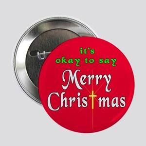 """It's OK to say Merry Christmas! 2.25"""" Button (10 p"""