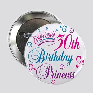 "30th Birthday Princess 2.25"" Button"