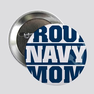 "US Navy Proud Navy Mom 2.25"" Button"