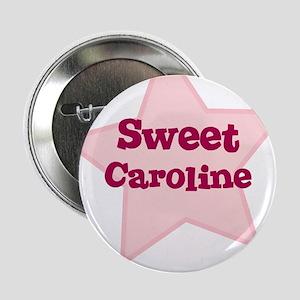 Sweet Caroline Button