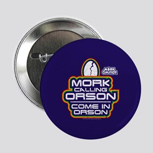 """Mork and Mindy: Come In Orson 2.25"""" Button"""