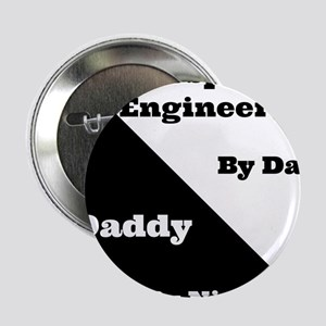 """Aerospace Engineer by day, Daddy by night 2.25"""" Bu"""