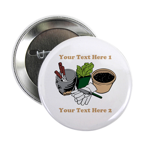 "Gardening. Custom Text 2.25"" Button"