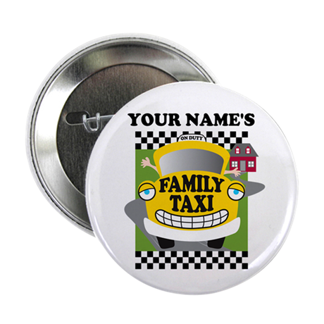 "Personalized Family Taxi 2.25"" Button"