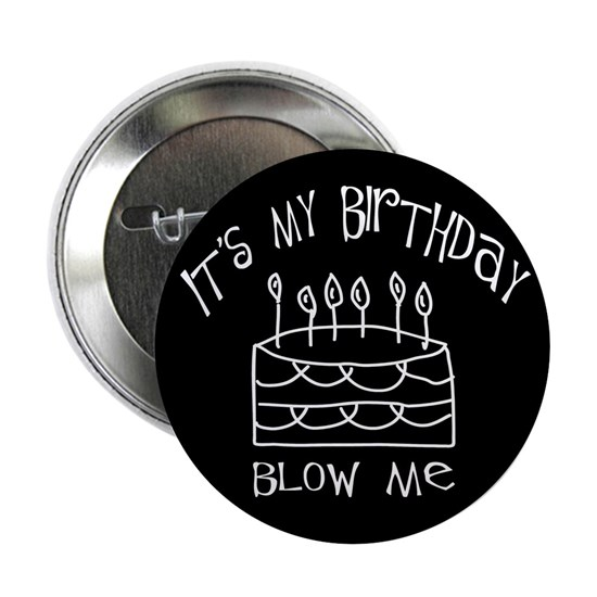 round white on blk-blow_me_its_my_birthday_white_o