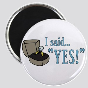 "I Said ""Yes!"" Newly Engaged Magnet"