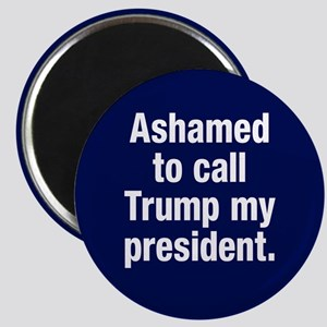 Ashamed Of Trump Magnets