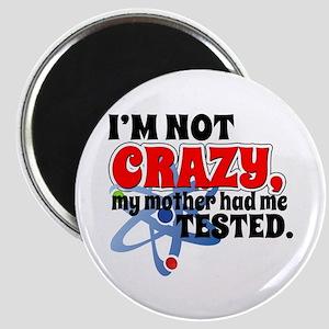 TBBT I'm Not Crazy Magnet