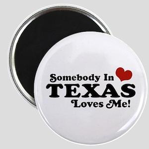 Somebody in Texas Loves Me Magnet