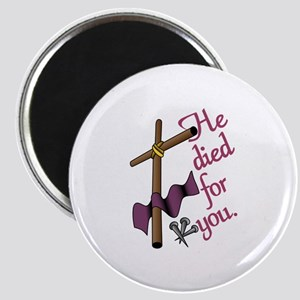 He Died For You Magnets