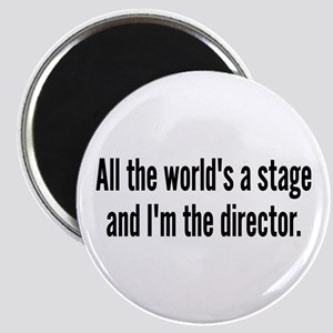 World's a Stage I'm Directing Magnet