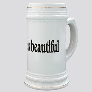 Life is beautiful Stein