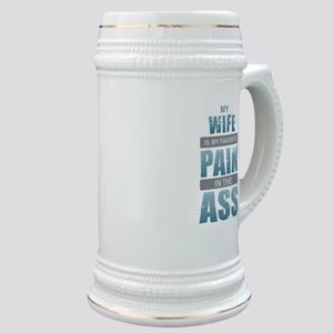 Wife - Pain in the Ass Stein