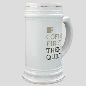 Coffee Then Quilt Stein