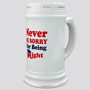 REPUBLICAN - NEVER BE SORRY FOR BEING RIGHT Stein