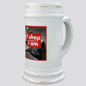 I Shop Therefore I Am Stein
