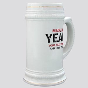 Birthday Made In Your Text Distressed Stein