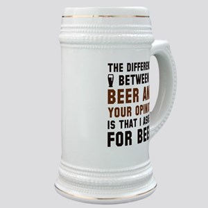 Beer And Your Opinion Stein