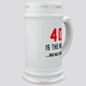 40 Is The New What Was I Saying ? Stein