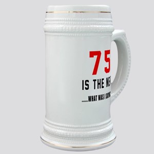 75 Is The New What Was I Saying ? Stein