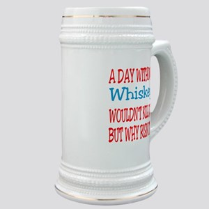 A day without Whiskey Stein