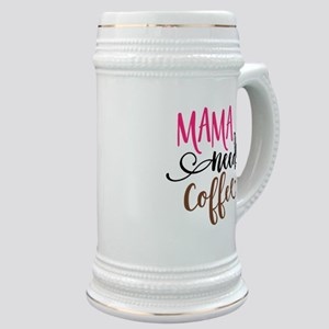 MAMA NEEDS COFFEE Stein