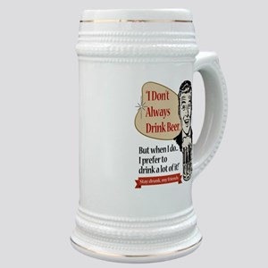 I Don't Always Drink Beer Stein