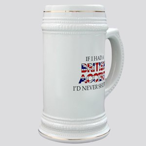 If I Had A British Accent Stein
