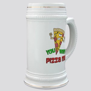 You Wanna Pizza Me Stein