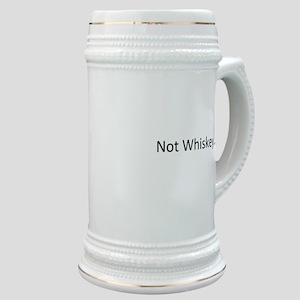 Not Whiskey Stein