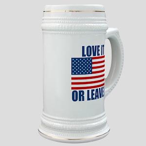 Love it or Leave it Stein