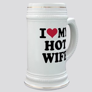 I Love My Hot Wife Stein
