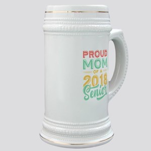 Proud Mom Of A 2018 Senior Stein
