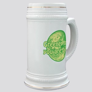 GREENER THAN YOU ARE DUDE Stein