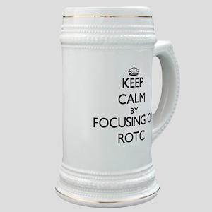 Keep Calm by focusing on Rotc Stein