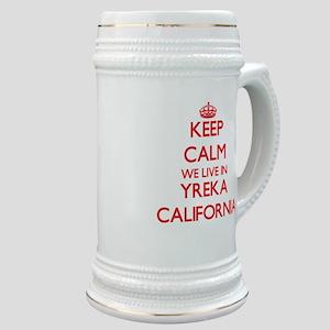 Keep calm we live in Yreka California Stein