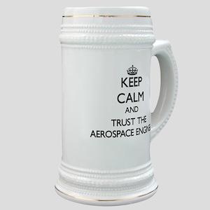 Keep Calm and Trust the Aerospace Engineer Stein