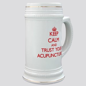Keep Calm and trust your Acupuncturist Stein