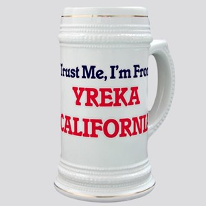 Trust Me, I'm from Yreka California Stein