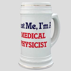 Trust me, I'm a Medical Physicist Stein