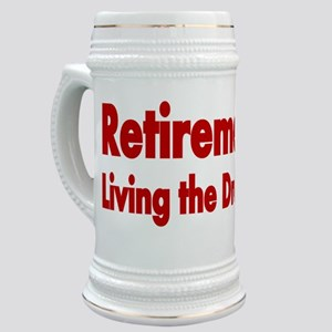 RETIREMENT  Living the Dreams 2 Stein