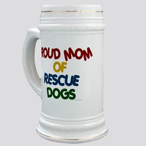 Proud Mom Of Rescue Dogs 1 Stein