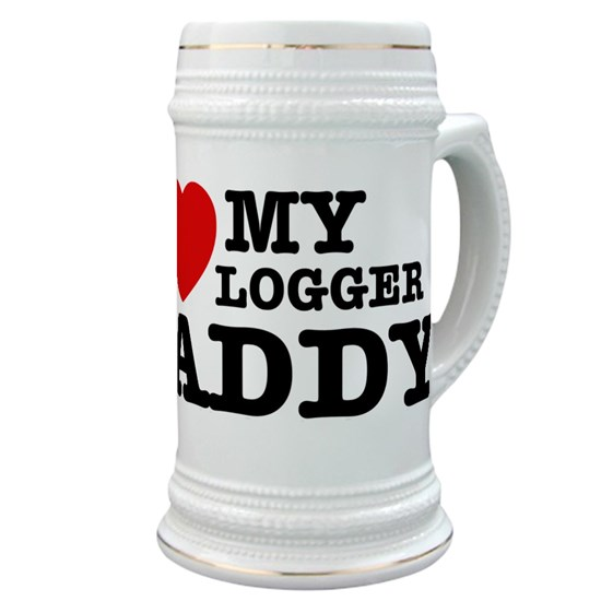 37b78ed3b1ca I love my Logger Daddy Stein by MMAM - CafePress