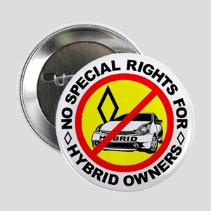 "No Special Rights For Hybrids! 2.25"" Button (10 pa"